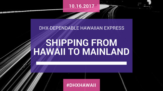Shipping from Hawaii to Mainland