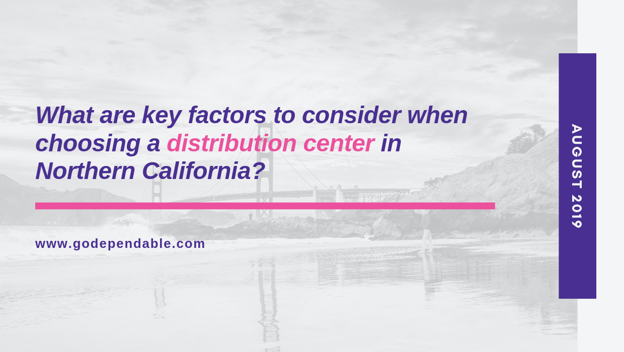 What are key factors to consider when choosing a distribution center in Northern California?