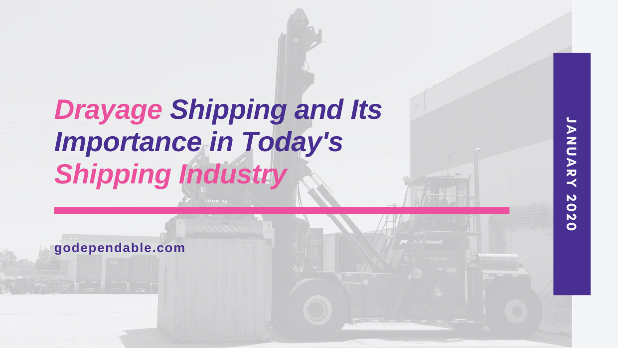 Drayage Shipping and Its Importance in Today's Shipping Industry